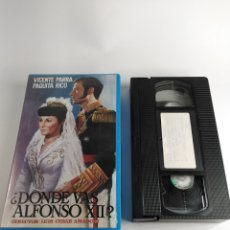 Cine: VHS ¿DONDE VAS ALFONSO XII? VICENTE PARRA, PAQUITO RICO. Lote 192780697