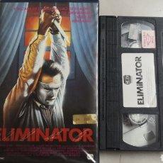 Cine: VHS ELIMINATOR (1 EDICIÓN). Lote 221584161