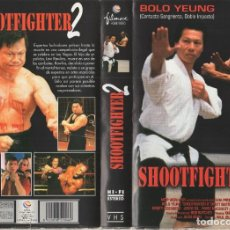 Cine: VHS - SHOOTFIGHTER 2 - BOLO YEUNG - ARTES MARCIALES. Lote 244520625