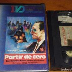 Cine: PARTIR DE CERO - RENATO CECILIA, ENZO PULCRANO, LELLO PONTECORVO - VHS. Lote 244690260