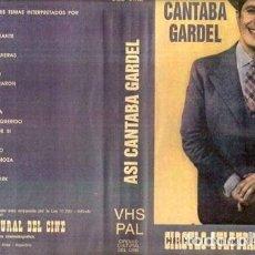 Cine: ASI CANTABA GARDEL VHS CARLOS GARDEL 16 TEMAS AMORES DE ESTU. Lote 289291378