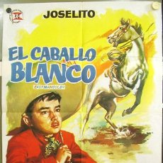 Cine: T02714 EL CABALLO BLANCO JOSELITO POSTER ORIGINAL 70X100 DE ESTRENO. Lote 5260498