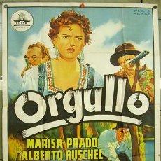 Cine: T02807 ORGULLO MANUEL MUR OTI CIFESA PERIS ARAGO POSTER ORIGINAL 2 HOJAS 100X140 ESTRENO LITOGRAFIA. Lote 17654768