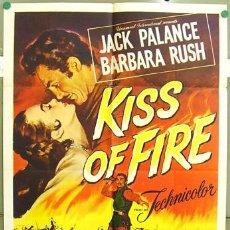 Cine: T03463 KISS OF FIRE JACK PALANCE BARBARA RUSH POSTER ORIGINAL USA 70X105. Lote 7903490