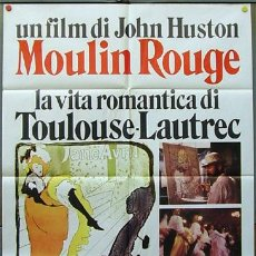 Cine: T04816 MOULIN ROUGE JOHN HUSTON JOSE FERRER POSTER ORIGINAL 100X140 ITALIANO. Lote 12110039