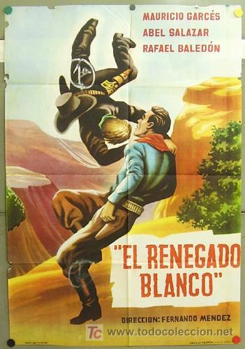 T05292 EL RENEGADO BLANCO ABEL SALAZAR MAURICIO GARCES POSTER ORIGINAL 70X100 ESTRENO (Cine - Posters y Carteles - Clasico Español)