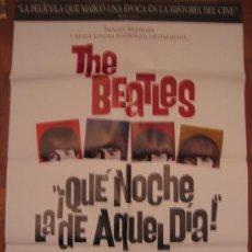 Cine: POSTER ORIGINAL DE LA REPOSICION - QUE NOCHE LA DE AQUEL DIA - BEATLES A HARD DAY'S NIGHT. Lote 6705966