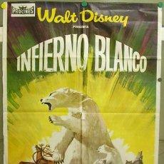 Cine: T06158 EL INFIERNO BLANCO WALT DISNEY DOCUMENTAL POSTER ORIGINAL 70X100 ESTRENO. Lote 6837256