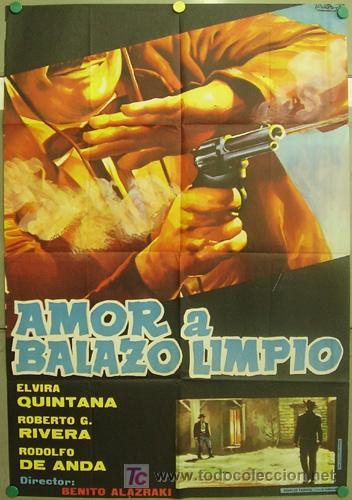 T06338 AMOR A BALAZO LIMPIO ELVIRA QUINTANA RODOLFO DE ANDA POSTER ORIGINAL 70X100 ESTRENO (Cine - Posters y Carteles)