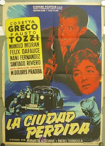 T07500 LA CIUDAD PERDIDA COSETTA GRECO MANOLO MORAN SOLIGO POSTER ORIGINAL 70X100 ESTRENO LITOGRAFIA (Cine - Posters y Carteles - Clasico Español)