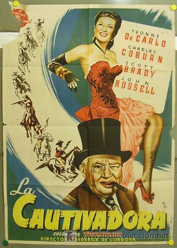 T07593 LA CAUTIVADORA YVONNE DE CARLO CHARLES COBURN MCP POSTER ORIGINAL 70X100 ESTRENO LITOGRAFIA (Cine - Posters y Carteles - Westerns)