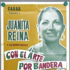 Cine: T07640 JUANITA REINA POSTER ORIGINAL DE SU ESPECTACULO MUSICAL CON EL ARTE POR BANDERA 39X65. Lote 7853386