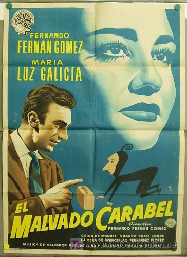 T07644 EL MALVADO CARABEL FERNANDO FERNAN GOMEZ MARIA LUZ GALICIA POSTER ESTRENO 70X100 LITOGRAFIA (Cine - Posters y Carteles - Clasico Español)