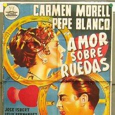 Cine: T07798 AMOR SOBRE RUEDAS PEPE BLANCO CARMEN MORELL PERIS ARAGO CIFESA POSTER ORIG 70X100 LITOGRAFIA. Lote 14074158