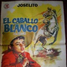 Cine: EL CABALLO BLANCO (CARTEL ORIGINAL 1962) JOSELITO. Lote 21310537