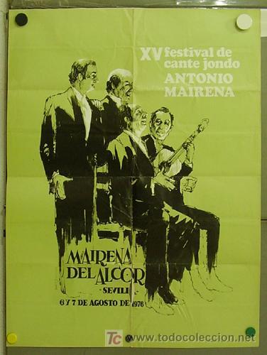 DU17 XV FESTIVAL DE CANTE JONDO ANTONIO MAIRENA POSTER ORIGINAL 80X60 1976 (Cine - Posters y Carteles - Clasico Español)