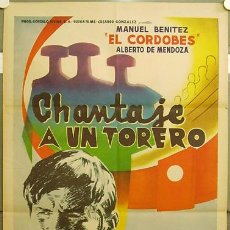 Cine: E059 CHANTAJE A UN TORERO EL CORDOBES TOROS POSTER ORIGINAL MEJICANO 70X94. Lote 11709075