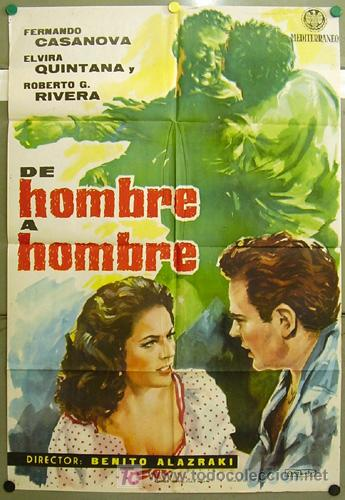 FF57 DE HOMBRE A HOMBRE FERNANDO CASANOVA ELVIRA QUINTANA POSTER ORIGINAL 70X100 ESTRENO (Cine - Posters y Carteles - Clasico Español)