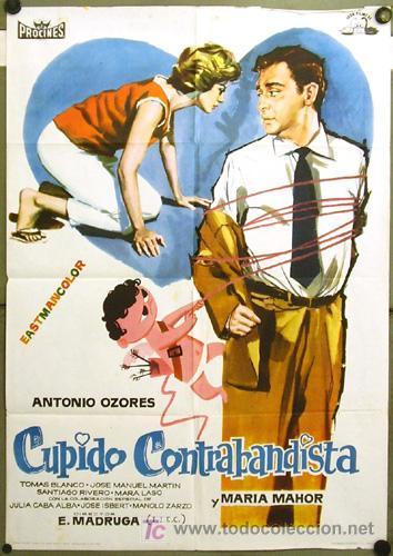 FG67 CUPIDO CONTRABANDISTA ANTONIO OZORES MARIA MAHOR POSTER ORIGINAL 70X100 ESTRENO (Cine - Posters y Carteles - Clasico Español)