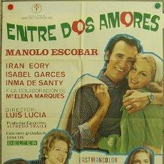 Cine: FJ01 ENTRE DOS AMORES MANOLO ESCOBAR IRAN EORY INMA DE SANTIS LUIS LUCIA POSTER ORIG 70X100 ESTRENO. Lote 10077777