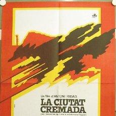 Cinema: GJ02 LA CIUTAT CREMADA LA CIUDAD QUEMADA ANTONI RIBAS SERRAT POSTER ORIG CATALAN 70X100 ESTRENO. Lote 11294322