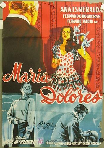 GR51 MARIA DOLORES ANA ESMERALDA POSTER ORIGINAL 70X100 ESTRENO LITOGRAFIA (Cine - Posters y Carteles - Clasico Español)