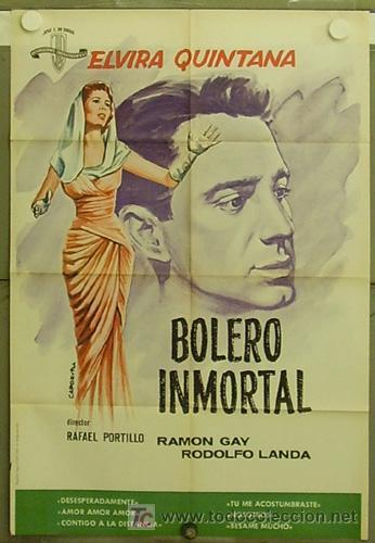 HF90 BOLERO INMORTAL RAMON GAY ELVIRA QUINTANA POSTER ORIGINAL 70X100 ESTRENO (Cine - Posters y Carteles)