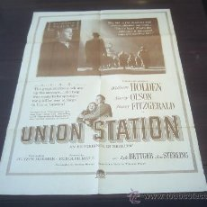 Cine: POSTER ORIGINAL UNION STATION WILLIAM HOLDEN NANCY OLSON BARRY FITZGERALD DIRECCIÓN RUDOLPH MATÉ1950. Lote 12740725