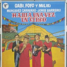 Cine: LU65 HABIA UNA VEZ UN CIRCO GABY FOFO MILIKI MILIKITO POSTER ORIGINAL ESPAÑOL 70X100. Lote 17930712