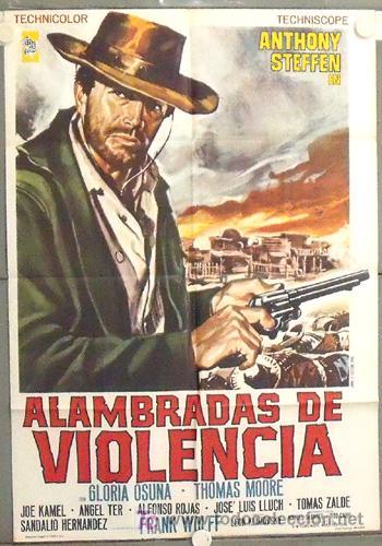 MB04 ALAMBRADAS DE VIOLENCIA ANTHONY STEFFEN SPAGHETTI POSTER ORIGINAL 70X100 ESTRENO (Cine - Posters y Carteles - Westerns)