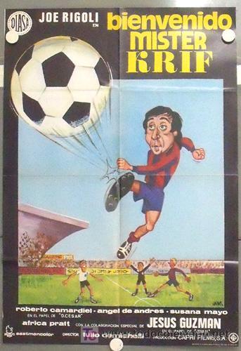 MC41 BIENVENIDO MISTER KRIF JOE RIGOLI FUTBOL F.C. BARCELONA POSTER ORIGINAL ESTRENO 70X100 (Cine - Posters y Carteles - Deportes)