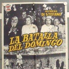 Cine: MC38 LA BATALLA DEL DOMINGO ALFREDO DI STEFANO FUTBOL REAL MADRID POSTER ORIGINAL 70X100 ESTRENO. Lote 18275567