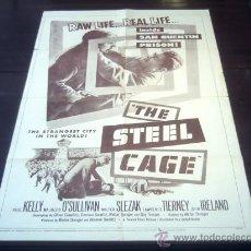 Cine: POSTER ORIGINAL THE STEEL CAGE PAUL KELLY MAUREEN O'SULLIVAN JOHN IRELAND SLEZAK WALTER DONIGER 1954. Lote 19550849