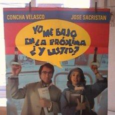 Cine: YO ME BAJO EN LA PROXIMA ¿Y USTED?,CONCHA VELASCO, JOSE SACRISTAN CARTEL DE CINE ORIGINAL 70X100 APR. Lote 27175568