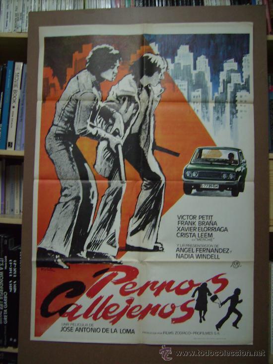 PERROS CALLEJEROS, DE JOSÉ ANTONIO DE LA LOMA. POSTER. 68 X 99 CMS. 1982. (Cine - Posters y Carteles - Aventura)