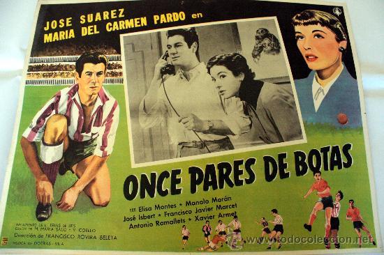 ONCE PARES DE BOTAS 1954 FUTBOL JOSE SUAREZ (ESPECTACULAR LOBBY CARD ORIGINAL) (Cine - Posters y Carteles - Clasico Español)