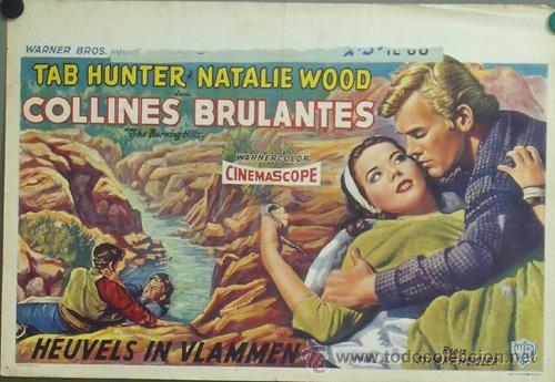 KMP 892D COLINAS ARDIENTES NATALIE WOOD TAB HUNTER POSTER ORIGINAL BELGA 38X56 (Cine - Posters y Carteles - Westerns)