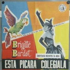 Cine: KMP 425D ESTA PICARA COLEGIALA BRIGITTE BARDOT POSTER ORIGINAL ESPAÑOL 70X100. Lote 22811680