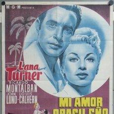 Cine: KMP 427D MI AMOR BRASILEÑO LANA TURNER POSTER ORIGINAL ESTRENO 70X100 LITOGRAFIA. Lote 22811781