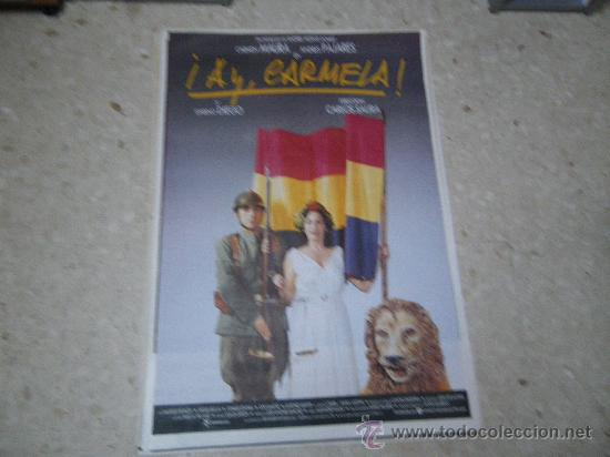 CARTEL ORIGINAL. ¡AY CARMELA, CARMEN MAURA, PAJARES, ORIGINAL 1990. (Cine - Posters y Carteles - Clasico Español)