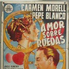 Cine: NV70 AMOR SOBRE RUEDAS PEPE BLANCO CARMEN MORELL PERIS ARAGO CIFESA POSTER ORIG 70X100 LITOGRAFIA. Lote 25812423