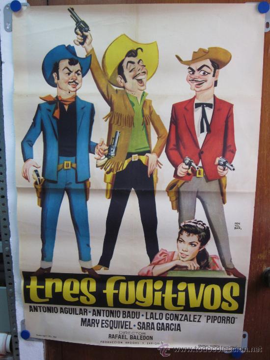 TRES FUGITIVOS - ANTONIO AGUILAR - PIPORRO - SARA GARCIA - 1962. MONTALBAN (Cine - Posters y Carteles - Comedia)