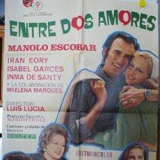 Cine: POSTER ENTRE DOS AMORES ORIGINAL 1972 LUCIA LUIS (DIRECTOR) MANOLO ESCOBAR, IRAN EORY, ISABEL GARCES. Lote 28109272