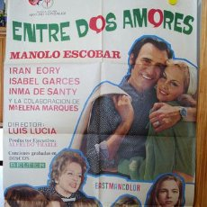 Cine: POSTER ENTRE DOS AMORES ORIGINAL 1972 LUCIA LUIS (DIRECTOR) MANOLO ESCOBAR, IRAN EORY, ISABEL GARCES. Lote 28109284