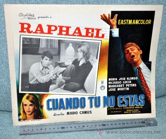 RAPHAEL - CUANDO TÚ NO ESTÁS - AFICHE CARTELERA CINE - LOBBY CARD - TAMAÑO 355 X 278 MM (Cine - Posters y Carteles - Musicales)