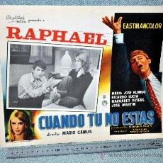 Cine: RAPHAEL - CUANDO TÚ NO ESTÁS - AFICHE CARTELERA CINE - LOBBY CARD - TAMAÑO 355 X 278 MM. Lote 29643615