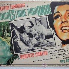 Cine: CARTEL ORIGINAL MEXICANO NUNCA ES TARDE PARA AMAR LIBERTAD LAMARQUE ROBERTO CAÑEDO TITO DAVIDSON1953. Lote 30282093