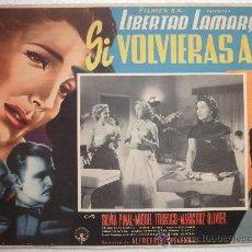Cine: CARTEL ORIGINAL SI VOLVIERAS A MI LIBERTAD LAMARQUE SILVIA PINAL DIRECTOR ALFREDO B CREVENNA 1954. Lote 30282105