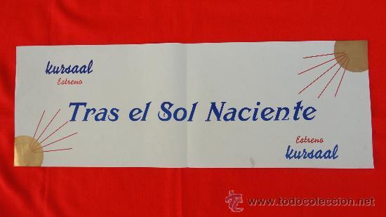 TRAS EL SOL NACIENTE, CARTELITO ORIGINAL LOCAL (63.5X22), 1943, CINE KURSAAL REUS (Cine - Posters y Carteles - Bélicas)