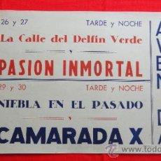 Cine: CAMARADA X, PASIÓN INMORTAL, LA CALLE DEL DELFIN V, CARTELITO LOCAL (45X32), 1949, CINE AVENIDA REUS. Lote 31295497